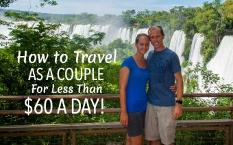 How To Travel As A Couple For Less Than $60 A Day!