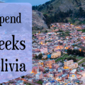 How to Spend 5 Weeks in Bolivia FI