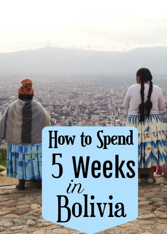 How to Spend 5 weeks in Bolivia