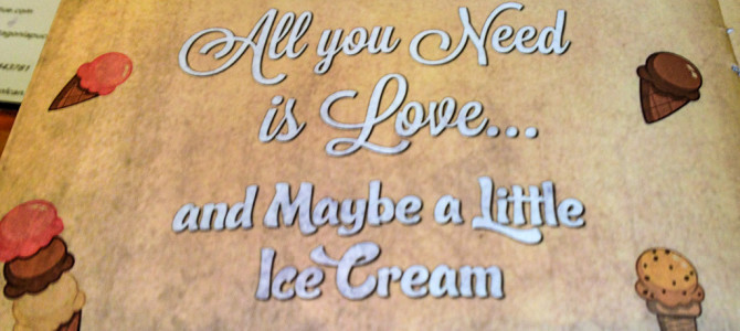All You Need is Love and Maybe a Little Ice Cream Quote_FI