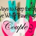 14 Ways to Keep the Spark of Love While Traveling as a Couple -FI