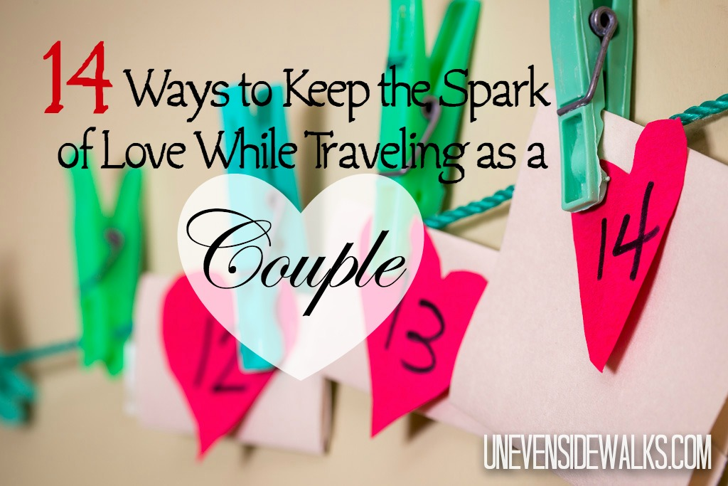 14 Ways to Keep the Spark of Love While Traveling as a Couple | UnevenSidewalks