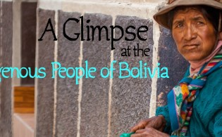 A Glimpse at the Indigenous People of Bolivia