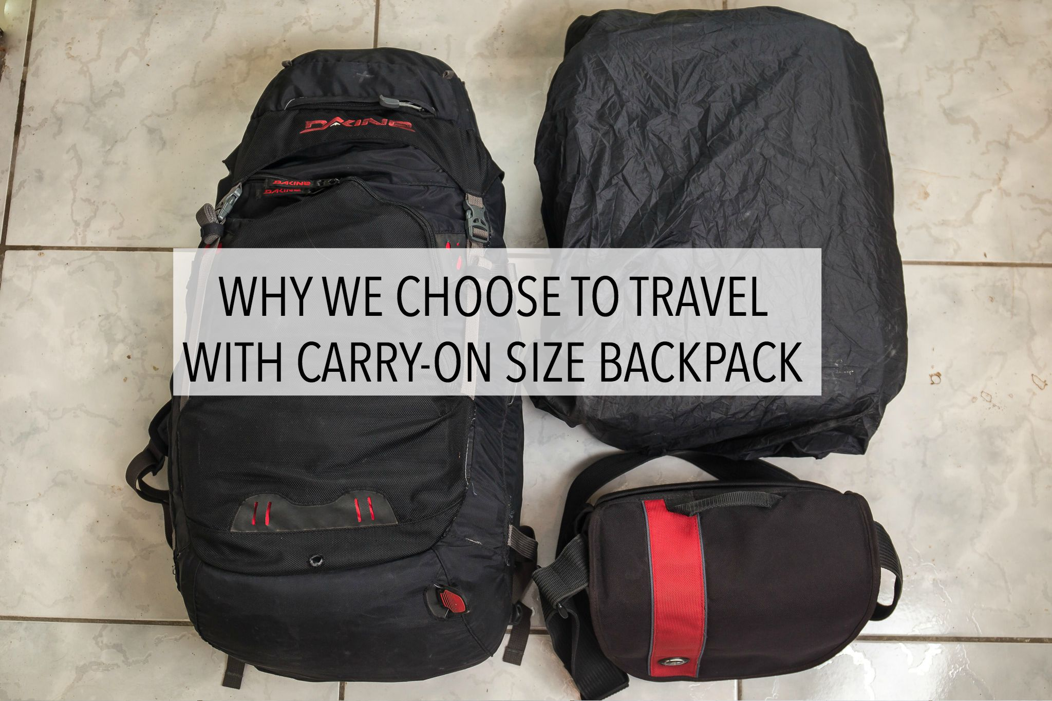 Why We Choose To Travel With a Carry-On Size Backpack ...