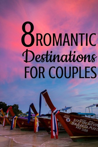 8 Romantic Travel Destinations for Couples